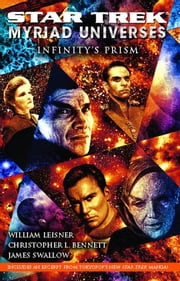 Star Trek: Myriad Universes #1: Infinity's Prism ebook by Christopher L. Bennett,William Leisner,James Swallow