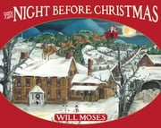 The Night Before Christmas ebook by Will Moses,Clement Clarke Moore