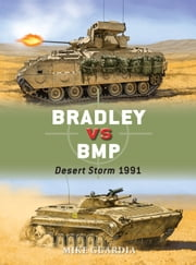 Bradley vs BMP - Desert Storm 1991 ebook by Mike Guardia,Alan Gilliland,Johnny Shumate