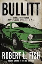 Bullitt ebook by Robert L. Fish