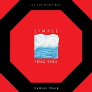 Simple Feng Shui ebook by Sharp, Damian