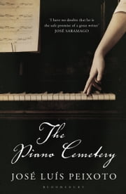 The Piano Cemetery ebook by José Luís Peixoto