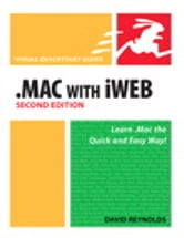 .Mac with iWeb, Second Edition - Visual QuickStart Guide ebook by David Reynolds