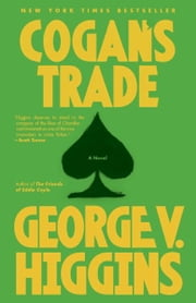 Cogan's Trade ebook by George V. Higgins