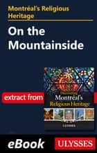 Montréal's Religious Heritage: On the Mountainside ebook by Siham Jamaa
