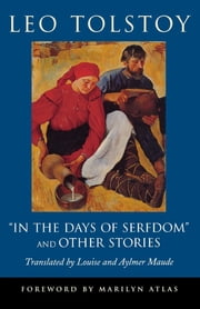 """In the Days of Serfdom"" and Other Stories ebook by Leo Tolstoy,Louise Maude,Aylmer Maude,Marilyn Atlas"
