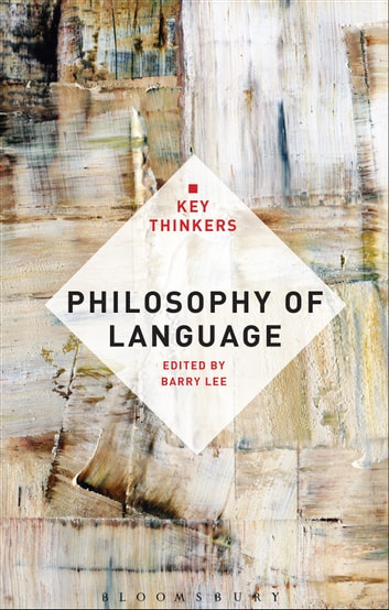 Philosophy of Language: The Key Thinkers ebook by
