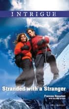 Stranded With A Stranger ebook by Frances Housden