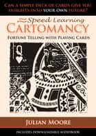 Cartomancy - Fortune Telling With Playing Cards ebook by Julian Moore