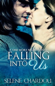 Falling Into Us - Rock and Roll Trilogy ebook by Selene Chardou