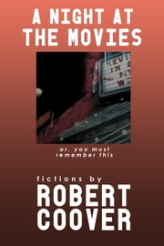A Night at the Movies ebook by Robert Coover