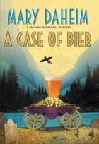 A Case of Bier - A Bed-and-Breakfast Mystery ekitaplar by Mary Daheim