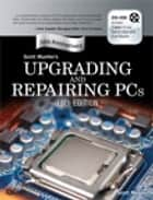 Upgrading and Repairing PCs ebook by Scott M. Mueller