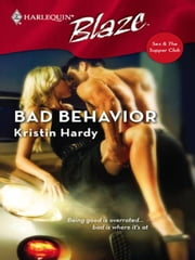 Bad Behavior ebook by Kristin Hardy