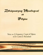 Diksyunaryong Monolingual sa Filipino - (Monolingual Dictionary in Filipino) ebook by Curtis McFarland, Komisyon sa Wikang Filipino