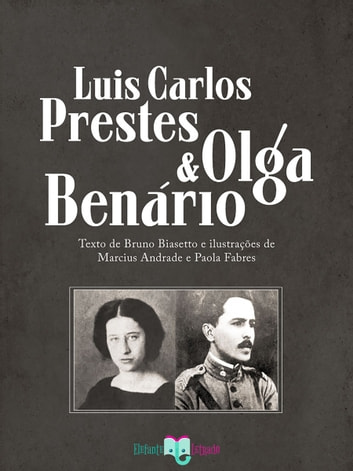 Olga Benário e Prestes ebook by Bruno Biasetto