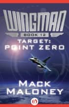Target: Point Zero ebook by Mack Maloney