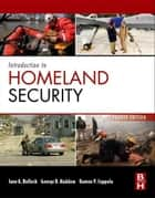 Introduction to Homeland Security ebook by Jane Bullock,George Haddow,Damon P. Coppola