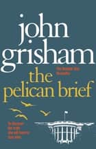 The Pelican Brief ebook by