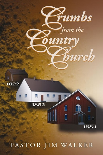 Crumbs from the Country Church ebook by Pastor Jim Walker