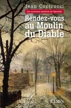 Rendez-vous au moulin du diable ebook by Jean Contrucci