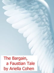 The Bargain, a Faustian Tale ebook by Ariella Cohen