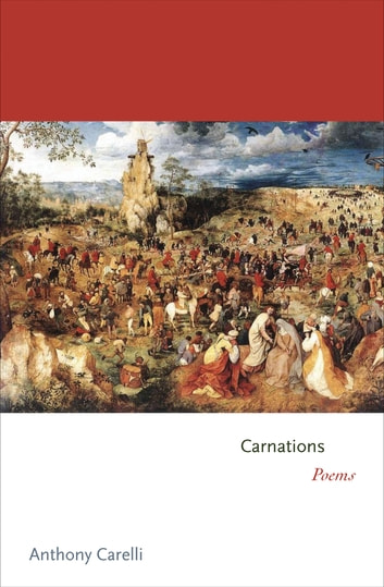 Carnations - Poems ebook by Anthony Carelli