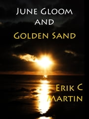 June Gloom and Golden Sand ebook by Erik C. Martin