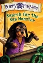 Puppy Pirates #5: Search for the Sea Monster ebook by Erin Soderberg