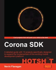 Corona SDK Hotshot ebook by Nevin Flanagan