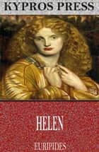 Helen ebook by Euripides, Theodore Alois Buckley
