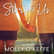 The Story of Us audiobook by Molly O'Keefe