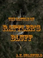 The Battle of Rattler's Bluff ebook by A.K. Stanfield