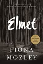 Elmet ebook by Fiona Mozley