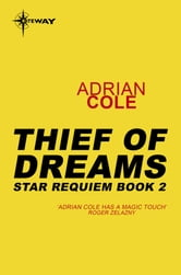 Thief of Dreams - Star Requiem Book 2 ebook by Adrian Cole