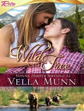 Wild and Free ebook by Vella Munn