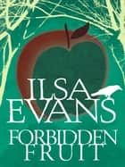 Forbidden Fruit: A Nell Forrest Mystery 3 ebook by Ilsa Evans