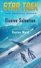Elusive Salvation ebook by Dayton Ward