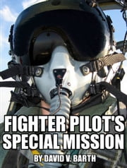 Fighter Pilot's Special Mission ebook by David Barth