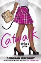 Catwalk: Strike a Pose ebook by Deborah Gregory