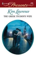 The Greek Tycoon's Wife ebook by Kim Lawrence