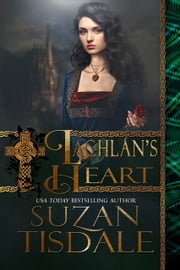 Lachlan's Heart - Book Two of The MacCulloughs ebook by Suzan Tisdale