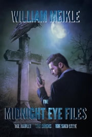 The Midnight Eye Files Collection ebook by William Meikle