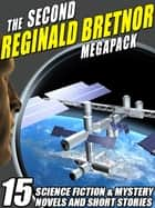 The Second Reginald Bretnor Megapack - 14 Science Fiction & Mystery Novels and Short Stories ebook by