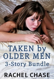 Taken by Older Men - Three sexy stories ebook by Rachel Chase