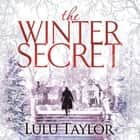 The Winter Secret audiobook by Lulu Taylor
