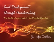 Soul Development through Handwriting ebook by Jennifer Crebbin