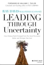 Leading Through Uncertainty ebook by Raymond P. Davis