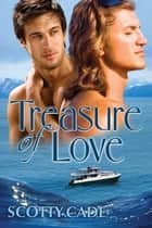 Treasure of Love ebook by Scotty Cade