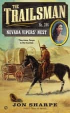 The Trailsman #386 - Nevada Vipers' Nest eBook by Jon Sharpe
